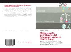 Eficacia anti-microbiana del Origanum vulgare contra E.coli的封面
