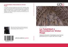 Bookcover of La Fatalidad o Necesidad en Victor Hugo