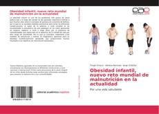 Obesidad infantil, nuevo reto mundial de malnutrición en la actualidad的封面