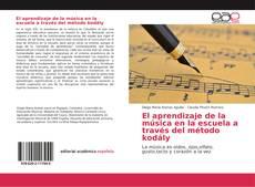 Bookcover of El aprendizaje de la música en la escuela a través del método kodály