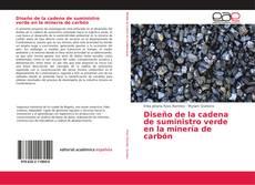 Bookcover of Diseño de la cadena de suministro verde en la minería de carbón