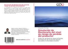 Bookcover of Simulación de Montecarlo del nivel de riesgo de pérdida del productor