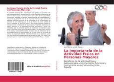 Bookcover of La Importancia de la Actividad Física en Personas Mayores