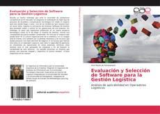 Bookcover of Evaluación y Selección de Software para la Gestión Logística