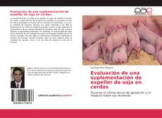 Capa do livro de Evaluación de una suplementación de expeller de soja en cerdas