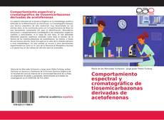 Portada del libro de Comportamiento espectral y cromatográfico de tiosemicarbazonas derivadas de acetofenonas