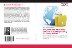Borítókép a  El Combate Mundial contra la Corrupción y su Impunidad - hoz