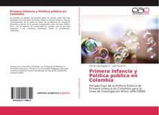 Bookcover of Primera infancia y política pública en Colombia