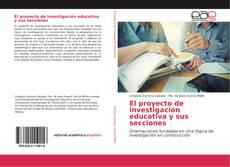 Portada del libro de El proyecto de investigación educativa y sus secciones