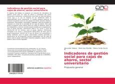 Bookcover of Indicadores de gestión social para cajas de ahorro, sector universitario