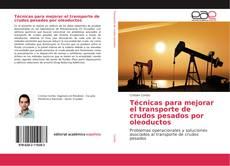 Bookcover of Técnicas para mejorar el transporte de crudos pesados por oleoductos