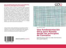 Bookcover of Una fundamentación ética para Rizoma desde los principios de Connatus