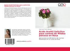 Bookcover of Ácido Aceltíl Salicílico para control de Mildeo polvoso en Rosa