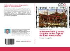 Metamorfosis y caos: Enigma de las aguas de Raúl Hernández的封面