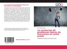 Bookcover of La resolución de problemas típicos de fracciones en sexto grado
