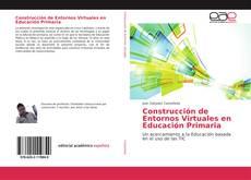 Portada del libro de Construcción de Entornos Virtuales en Educación Primaria