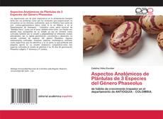 Bookcover of Aspectos Anatómicos de Plántulas de 3 Especies del Género Phaseolus