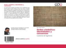 Bookcover of Orden simbólico: identidades y consensos