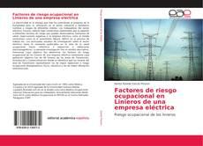 Bookcover of Factores de riesgo ocupacional en Linieros de una empresa eléctrica