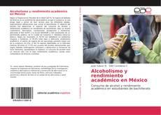 Buchcover von Alcoholismo y rendimiento académico en México