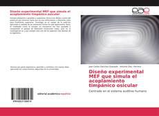 Couverture de Diseño experimental MEF que simula el acoplamiento timpánico osicular