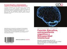 Portada del libro de Función Ejecutiva, entrenamiento cognitivo y Discapacidad Intelectual