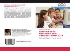 Bookcover of Reforma de la educación en El Salvador: 1940-2014