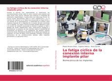 Bookcover of La fatiga cíclica de la conexión interna implante pilar