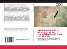 Portada del libro de Productos químicos alternativos en consolidación de tinta ferrogálica
