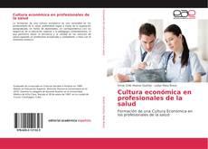 Bookcover of Cultura económica en profesionales de la salud