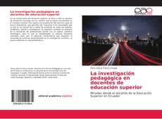 Bookcover of La investigación pedagógica en docentes de educación superior