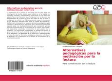 Bookcover of Alternativas pedagógicas para la motivación por la lectura