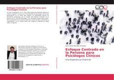 Couverture de Enfoque Centrado en la Persona para Psicólogos Clínicos