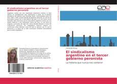 Portada del libro de El sindicalismo argentino en el tercer gobierno peronista