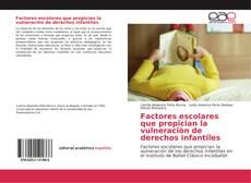 Bookcover of Factores escolares que propician la vulneraciòn de derechos infantiles