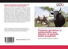 Обложка Factores genéticos y ambientales que afectan al ganado doble propósito