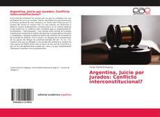 Portada del libro de Argentina, Juicio por Jurados: Conflicto interconstitucional?
