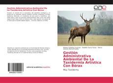 Bookcover of Gestión Administrativa Ambiental De La Taxidermia Artística Con Bórax