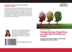 Borítókép a  Competencias Cognitivas en Atención Primaria en Salud - hoz
