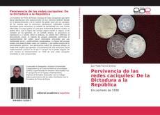 Portada del libro de Pervivencia de las redes caciquiles: De la Dictadura a la República