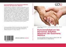 Funcionalidad en las Personas Adultas Mayores de Guerrero; México kitap kapağı