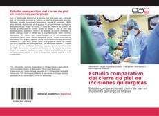 Buchcover von Estudio comparativo del cierre de piel en incisiones quirúrgicas