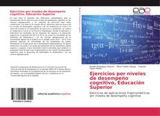 Bookcover of Ejercicios por niveles de desempeño cognitivo, Educación Superior