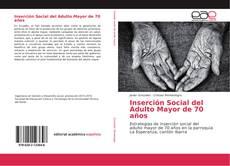 Bookcover of Inserción Social del Adulto Mayor de 70 años