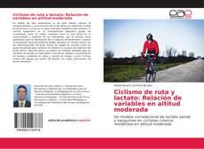 Ciclismo de ruta y lactato: Relación de variables en altitud moderada的封面