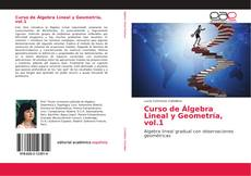 Portada del libro de Curso de Álgebra Lineal y Geometría, vol.1