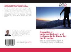 Bookcover of Negocios y emprendimiento y el turismo de la Zona Sur del Ecuador