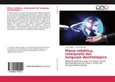 Bookcover of Mano robótica, intérprete del lenguaje dactilológico