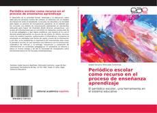 Обложка Periódico escolar como recurso en el proceso de enseñanza aprendizaje