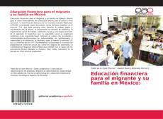 Educación financiera para el migrante y su familia en México的封面